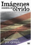 Imágenes Contra el Olvido: Santa Cruz... Por Ejemplo