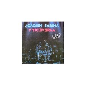 En directo: Joaquín Sabina y Viceversa : Sabina, Joaquín