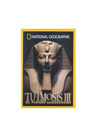 National Geographic : Tutmosis III, El Faraón Guerrero