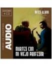 MARTES CON MI VIEJO PROFESOR (CD) (AUDIOLIBRO)