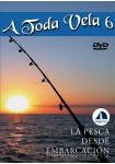 A Toda Vela vol. 6 La pesca desde embarcación
