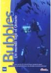 Bubbles, Un Mundo Bajo el Océano