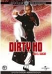Dirty Ho (Ho el Sucio)