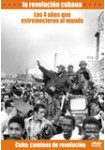 La Revolución Cubana: Cuba Caminos de Revolución - Los cuatro años que estremecieron al mundo