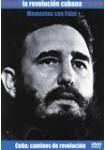 La Revolución Cubana: Cuba Caminos de Revolución - Momentos con Fidel