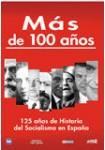 Más de 100 Años: 125 Años de Historia del Socialismo en España