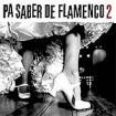 Pa saber de flamenco, Vol.2 : Varios