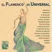 El Flamenco es Universal Vol. 1 : Varios
