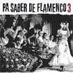 Pa saber de Flamenco, Vol.3 : Varios