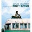 Into the wild : Vedder, Eddie