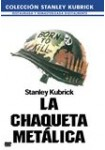 La Chaqueta Metálica (Stanley Kubrick Collection)