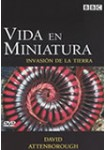 Vida en Miniatura: Invasión de la tierra (David Attenborough)