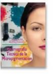 Dermografia tecnica de la micropigmentacion (Tapa blanda)