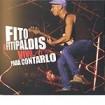 Vivo...para contarlo (CD+DVD) : Fito y Los Fitipaldis