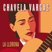 La llorona : Chavela Vargas CD
