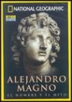 National Geographic : Alejandro Magno - El Hombre y El Mito