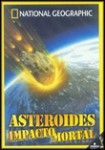 Asteroides - Impacto Mortal (National Geographic)