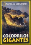 Cocodrilos Gigantes (National Geographic)