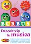 Las Burbus – Descobreix la música ( 0 y 6 anys ) DVD