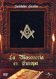 Sociedades Secretas - La Oscura Trama del Poder: La Masonería en Europa