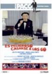 Es Peligroso Casarse a los 60 (Paco Martínez Soria)