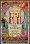 Tardes de Gaudi