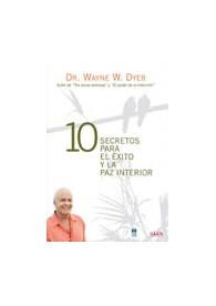 10 Secretos Para el Éxito y la Paz Interior
