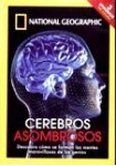 National Geographic : Cerebros Asombrosos