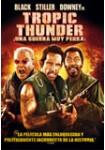 Tropic Thunder ¡Una Guerra muy Perra!