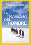 National Geographic: La Travesía del Hombre