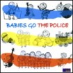Babies go The Police CD(1)