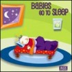 Babies go To Sleep: CD (1)