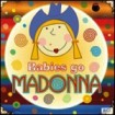 Babies go Madonna: Sweet Little Band CD(1)