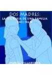Dos Madres: la Historia de Una Familia Casi Feliz ( 2 CDs Audiolibro ) Novela