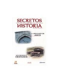 Secretos de la Historia (Mundos Perdidos) : La Jerusalén de Jesús / Los Primeros Cristianos