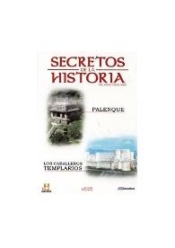 Secretos de la Historia (Mundos Perdidos) : Palenque / Los Caballeros Cristianos