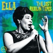 Ella: The Lost Berlin Tapes ( (Live At Berlin Sportpalast / 1962) Ella Fitzgerald CD