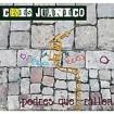 Pedres que rallen : Juanico, Cris CD(1)