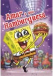 Bob Esponja : Amar a una Hamburguesa