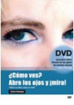¿CÓMO VES? ABRE LOS OJOS Y ¡MIRA! ( LIBRO + DVD )