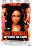 Sex Trouble - Caprichos del Destino