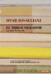 Otar Iosseliani. El Mirlo Silbador