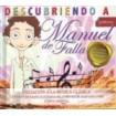Descubriendo a Manuel de Falla ( Iniciación a la música clásica para niños ) CD+Libro