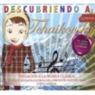 Descubriendo a Tchaikovsky ( Iniciación a la música clásica para niños ) CD+Libro