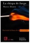 La chispa de fuego  (Audiolibro 4 CD,s) Autoayuda-Empresa
