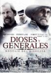Dioses Y Generales (Montaje Del Director)