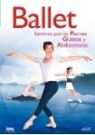 Ballet : Ejercicios Para Las Piernas, Glúteos Y Abdominales