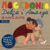 DOLÇA I AMARGA -GRANDS EXITS: Macedonia
