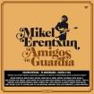 Amigos de Guardia (Mikel Erentxun) CD(2)