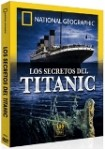 National Geographic : Los Secretos Del Titanic